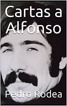 Cartas a Alfonso (Spanish Edition) - Kindle edition by Pedro ...