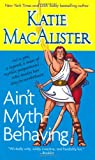 Ain't Myth-Behaving, Katie MacAlister, 1416524932