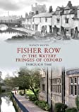 img - for Fisher Row and the Watery Fringes of Oxford Through Time by Nancy Hood (2011-08-01) book / textbook / text book