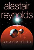 Chasm City, Alastair Reynolds, 0575068779