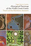 Aboriginal Paintings of the Wolfe Creek Crater, Peggy Reeves Sanday, 1931707952