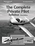 The Complete Private Pilot Syllabus, Aviation Supplies & Academics, Inc, 1560276886