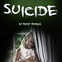 Suicide: A Guide to Understanding and Healing Thoughts of Suicide Audiobook by Mandy Womack Narrated by Denise L. Fountain