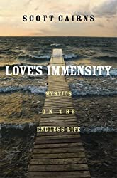 Love's Immensity: Mystics on the Endless Life