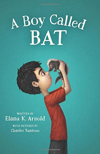 A Boy Called Bat [Elana K. Arnold] (Tapa Blanda)