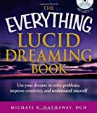 The Everything Lucid Dreaming Book with CD, Michael R. Hathaway DCH, 1440528551