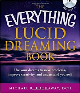 The Everything Lucid Dreaming Book with CD: Use your dreams