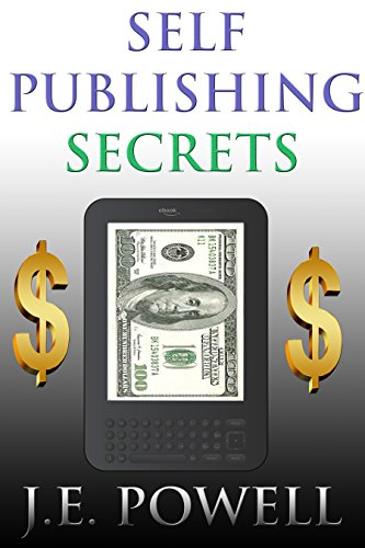 Self Publishing Secrets: Includes Contact Info to the Best