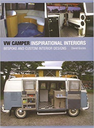 VW Camper Inspirational Interiors: Bespoke And Custom Interior Designs:  David Eccles: 9781847970701: Amazon.com: Books