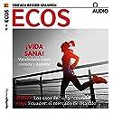 ECOS audio - Vida sana. 5/2017: Spanisch lernen Audio - Gesund leben Hörbuch von  div. Gesprochen von:  div.