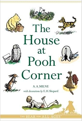 The House at Pooh Corner (Winnie-the-Pooh - Classic Editions):  Amazon.co.uk: A.A. Milne, E.H. Shepard: 9781405229951: Books