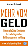 Mehr vom Geld: Finanzielle Ziele erreichen durch erfolgreiches Geldmanagement im Alltag
