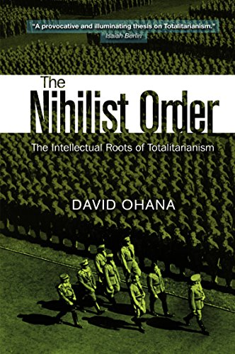 The Nihilist Order: The Intellectual Roots of Totalitarianism
