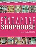 Singapore Shophouse, Julian Davison, 9810597169