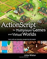 ActionScript for Multiplayer Games and Virtual Worlds Front Cover