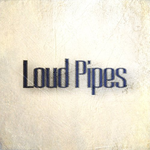 Loud Pipes - 9