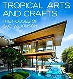 Tropical Arts and Craft, Patrick Bingham-Hall, 1877015296