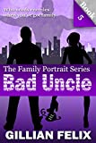 Bad Uncle (Family Portrait Book 5)