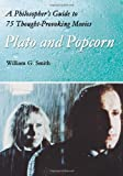 Plato and Popcorn, William G. Smith, 0786418788