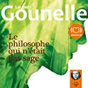 Le philosophe qui n'était pas sage Audiobook by Laurent Gounelle Narrated by François Hatt