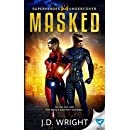 Masked (Superheros Undercover Book 1)
