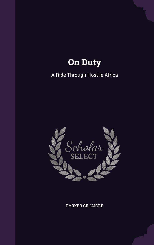 Download On Duty: A Ride Through Hostile Africa pdf epub