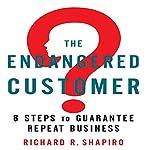 The Endangered Customer: 8 Steps to Guarantee Repeat Business | Richard R. Shapiro