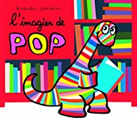 L'imagier de Pop par Pierrick Bisinski