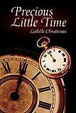 Precious Little Time, Lichelle Christensen, 1440114641