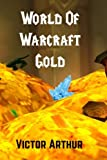 World Of Warcraft Gold: Guide To Making More Money In WoW