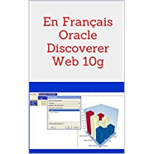En Français Oracle Discoverer Web 10g (French Edition)