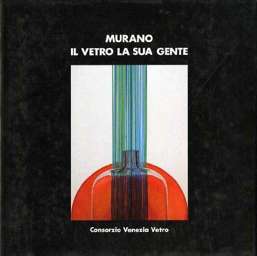 Murano  Il Vetro La Sua Gente   Murano  Its Glass And Its People