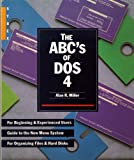 The ABCs of DOS 4, Alan R. Miller, 0895885832