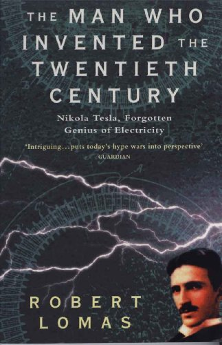 The Man Who Invented the Twentieth Century (The Man Who... Book ()