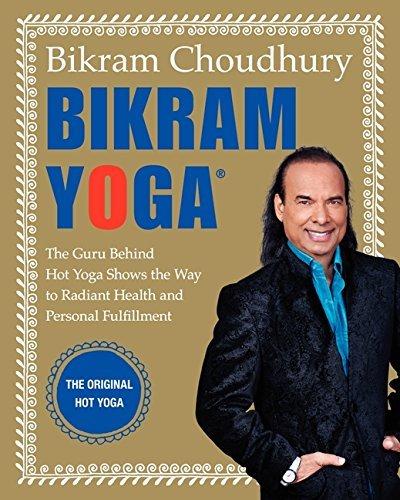 Bikram Yoga: The Guru Behind Hot Yoga Shows the Way to ...