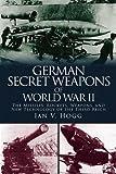 German Secret Weapons of World War II: The