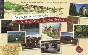 """Afficher """"Voyage inattendu en vallée de la Dordogne"""""""