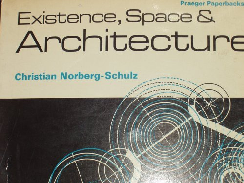 Existence,Space and Architecture by Christian Norberg-Schulz (1971-08-01)