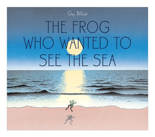 Th Frog Who Wanted to See the Sea
