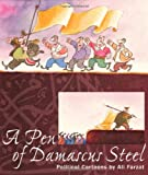 A Pen of Damascus Steel, Ali Farzat, 1885942389