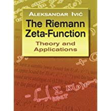 The Riemann Zeta-Function: Theory and Applications (Dover Books on Mathematics)