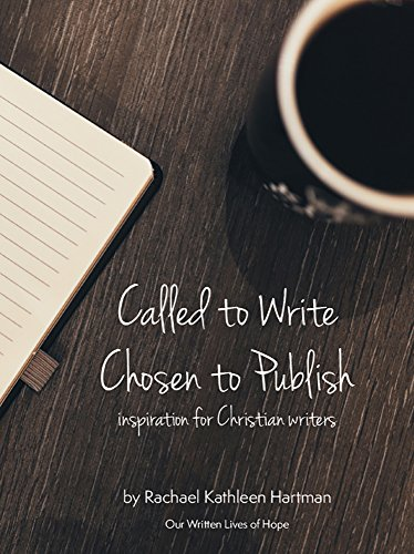 Called to Write, Chosen to Publish: 20 Inspirational Thoughts for Christian Writers