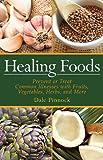 Healing Foods, Dale Pinnock, 1616082984