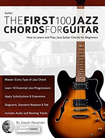 Guitar: The First 100 Jazz Chords for Guitar: How to Learn and ...