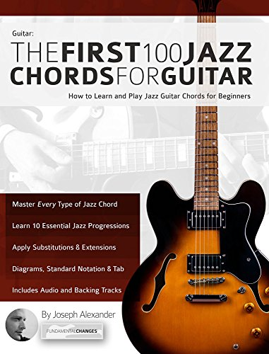 Guitar The First 100 Jazz Chords For Guitar How To Learn And Play