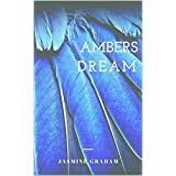 Ambers Dream: A Trilogy: Books One - Three