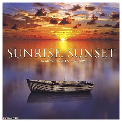 Sunrise, Sunset 2019 Wall Calendar: Willow Creek Press