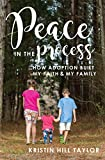 Peace in the Process: How Adoption Built My Faith & My Family