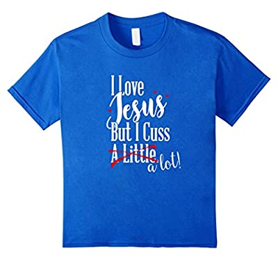 I Love Jesus But I Cuss a Little Funny Christian t-shirt