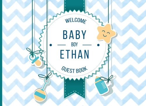 Ethan - Welcome Baby Boy Guest Book: Customized Guest Book with Gift Log for Baby Shower Party (Personalized Baby Shower Guest (Personalized Baby Shower Guest Book)